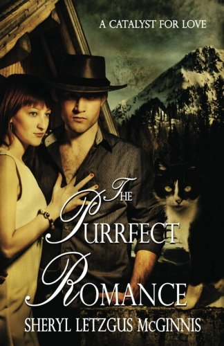 Book: The Purrfect Romance - A Catalyst for Love by Sheryl Letzgus McGinnis