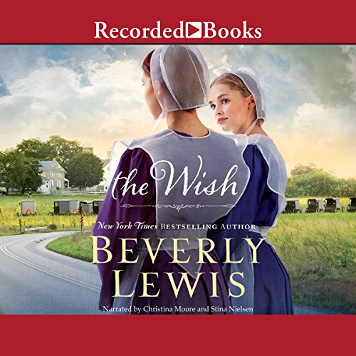 The Wish                   By:                                                                                                                                 Beverly M. Lewis                               Narrated by:                                                                                                                                 Christina Moore,                                                                                        Stina Nielsen                      Length: 8 hrs and 13 mins     2 ratings     Overall 4.5
