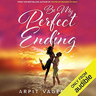 Be My Perfect Ending                   Written by:                                                                                                                                 Arpit Vageria                               Narrated by:                                                                                                                                 Tressa Maria                      Length: 6 hrs and 25 mins     Not rated yet     Overall 0.0