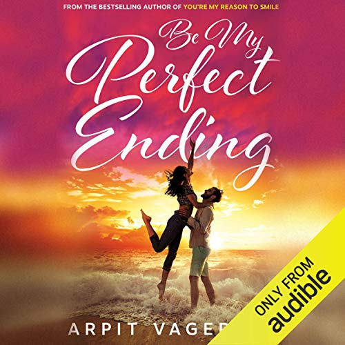 Be My Perfect Ending                   By:                                                                                                                                 Arpit Vageria                               Narrated by:                                                                                                                                 Tressa Maria                      Length: 6 hrs and 25 mins     Not rated yet     Overall 0.0
