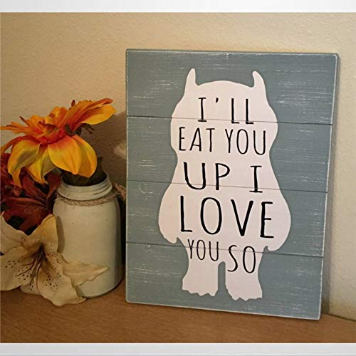 Wooden sign I'll Eat You Up I Love You So Where The Wild Things Are Nursery Room Sign Boys Room Decor Kids Room Baby Shower Present Shabby Chic Wood Plaque Wall Art Funny wood sign wall hanger Home De