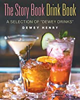 """The Story Book Drink Book: A Selection of """"Dewey Drinks"""""""