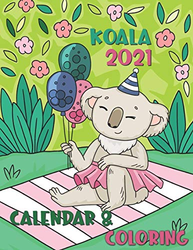 Koala Coloring Calendar 2021: 12 Month page start January 2021-December 2021, Coloring page side per month