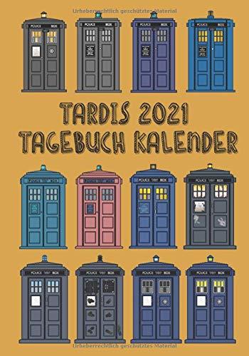 Tardis 2021 Tagebuch Kalender: Monatsplaner Organizer Notizbuch Tagejournal