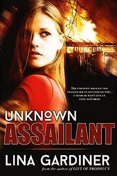 Unknown Assailant: Romantic Suspense by [Lina Gardiner]