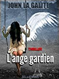 L'ange gardien: un thriller psychologique, un suspense magistral