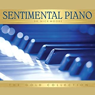 Sentimental Piano: The Gold Collection by Dr. Nick Moore (2008-05-13)