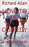 How to do Youth Comedy: A resource book (Laffalongalot 1) (English Edition)