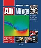 Ali. Progettazione e applicazione su auto da corsa. Ediz. italiana e inglese [Lingua inglese]