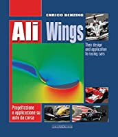 Ali Wings: Their Design and Application to Racing Cars