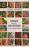Sanar con los ancestros. Las voces de nuestros antepasados