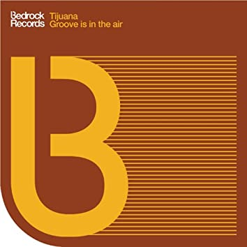 Groove Is In The Air (Remixes)
