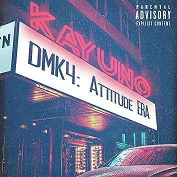 Dmk4: Attitude ERA