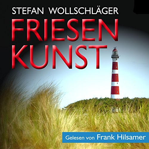 Friesenkunst: Ostfriesen-Krimi [Friesland Art: An East Friesland Crime Novel] audiobook cover art