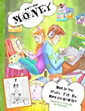 How to Make Money - A Handbook for Teens, Kids & Young Adults: What Do You Want to Be When You Grow Up? What do You Want to Be Now? Dishwashers, ... Books for Teens, Kids and Adults) (Volume 1)