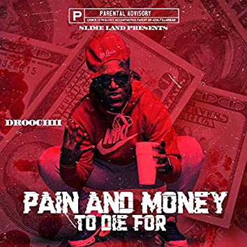 Pain and Money to Die For