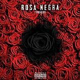 Rosa Negra [Explicit]
