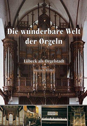 Die wunderbare Welt der Orgeln: Lübeck als Orgelstadt
