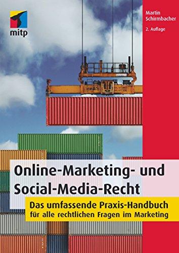 Online-Marketing- und Social-Media-Recht: Das umfassende Praxis-Handbuch für alle rechtlichen Fragen im Marketing (mitp Business)