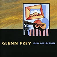 Solo Collection by Glenn Frey (2004-08-03)