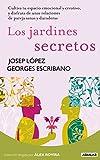 Los jardines secretos: Cultiva tu espacio emocional y creativo, y disfruta de unas relaciones de pareja
