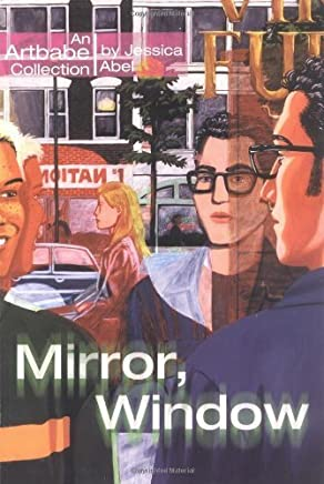 Mirror, Window (An Artbabe Collection) by Jessica Abel (1996) Paperback