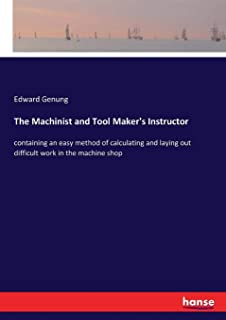The Machinist and Tool Maker's Instructor