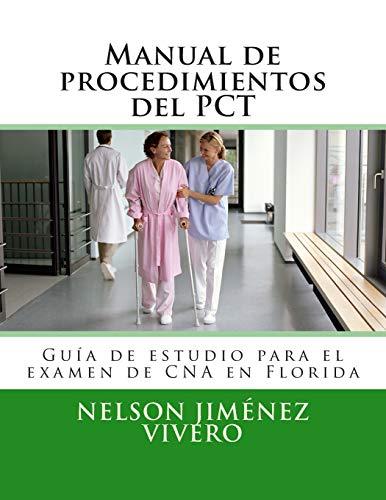 Manual de procedimientos del PCT: Guía de estudio para el exámen de CNA en Florida (Spanish Editio