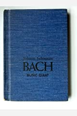 Johann Sebastian Bach: Music Giant. Hardcover
