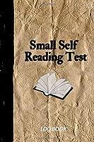Small Self Reading Test Log Book: (Reading Journal, Book Journal, Organizer)