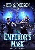 The Emperor's Mask (Magebreakers Book 2)
