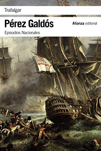 Trafalgar: Episodios Nacionales, 1 / Primera serie (El libro de bolsillo - Bibliotecas de autor - Biblioteca Pérez Galdós - Episodios Nacionales)