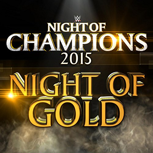 Night of Gold (Official Theme Song - Night of Champions)