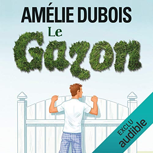 Le gazon … plus vert de l'autre côté de la clôture?                   Auteur(s):                                                                                                                                 Amélie Dubois                               Narrateur(s):                                                                                                                                 Adrien Lessard                      Durée: 8 h et 2 min     3 évaluations     Au global 4,3