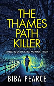 THE THAMES PATH KILLER an absolutely gripping mystery and suspense thriller (Detective Rob Miller Mysteries Book 1) (English Edition) par [BIBA PEARCE]