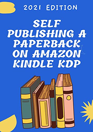 Self Publishing A Paperback On Amazon Kindle KDP (English Edition)