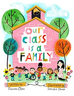 Our Class is a Family by [Shannon Olsen, Sandie Sonke]