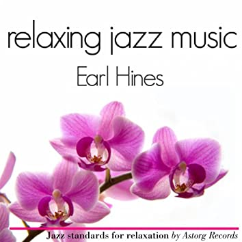 Earl Hines Relaxing Jazz Music (Ambient Jazz Music for Relaxation)
