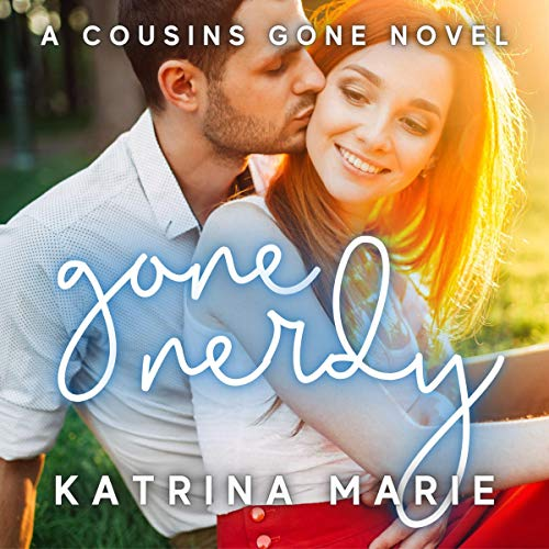Gone Nerdy Audiobook By Katrina Marie cover art