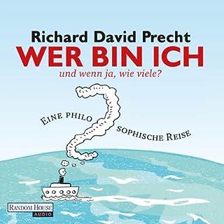 Wer bin ich - und wenn ja, wie viele?                   Autor:                                                                                                                                 Richard David Precht                               Sprecher:                                                                                                                                 Bodo Primus                      Spieldauer: 12 Std. und 48 Min.     1.761 Bewertungen     Gesamt 4,5
