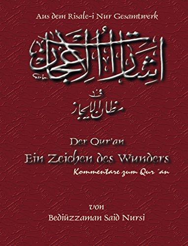 Der Qur'an Ein Zeichen des Wunders: Kommentare zu Qur´an (Risale-i Nur Gesamtwerk 11)