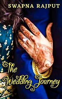 [Swapna Rajput]のThe Wedding Journey (English Edition)