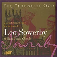 Sowerby: The Throne of God by THOMAS / FERRIS,WILLIAM WEISFLOG (1997-07-01)
