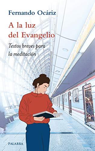 A la luz del Evangelio: Textos breves para la meditación (Varios títulos) PDF EPUB Gratis descargar completo