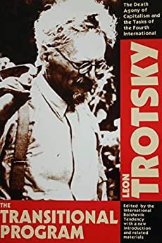The Transitional Program (Annotated): Death Agony of Capitalism and the Tasks of the Fourth International (English Edition) van [Leon Trotsky, International Bolshevik Tendency]