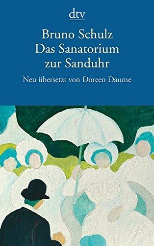 Das Sanatorium zur Sanduhr: Erzählungen