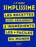 SIMPLISSIME - Recettes à 2 ingrédients: Les recettes avec seulement 2 ingrédients les + faciles du monde (CUISINE)