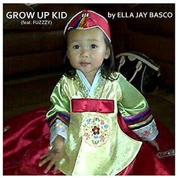 Grow up Kid