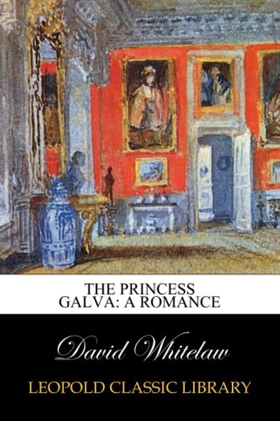 前売手伝う原告The Princess Galva: A Romance