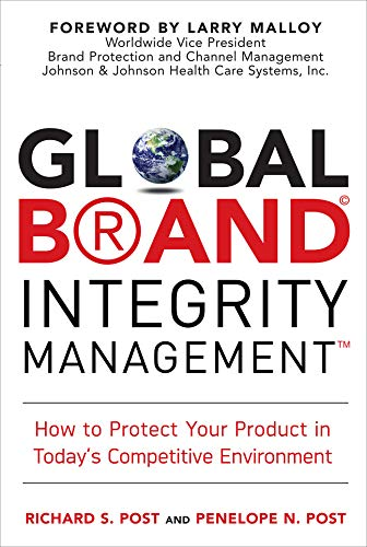 Global Brand Integrity Management: How to Protect Your Product in Today's Competitive Environment (English Edition)